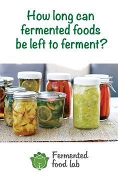 How long can fermented foods be left to ferment? You can let your vegetables ferment for several weeks, months or days, but it depends on these things.