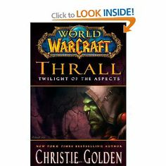 World of Warcraft: Thrall: Twilight of the Aspects: Christie Golden: 9781416550884: Books - Amazon.ca