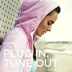 Plug in. Tune out.