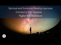 Spiritual and Emotional Healing Hypnosis, Connect to the Universe, Receive Higher Self Meditation - YouTube