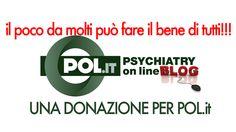 UNA PICCOLA DONAZIONE PER AIUTARE PSYCHIATRY ON LINE ITALIA | www.psychiatryonline.it