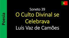 Luís Vaz de Camões - Soneto 39 - O Culto Divinal se Celebrava