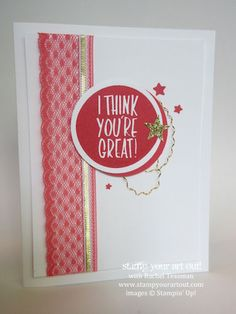 Watermelon Wonder with I Think You're Great stamp set...Click here to see the fun new SU colors AND a quick video of how the new 2015-17 In Colors compare to other Stampin' Up! colors… #stampyourartout #stampinup - Stamp Your Art Out! www.stampyourartout.com