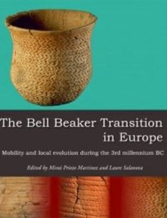 The Bell beaker transition in Europe : mobility and local evolution during the 3rd millennium BC / edited by Maria Pilar Prieto Martínez and Laure Salanova PublicaciónOxford : Oxbow Books, 2015