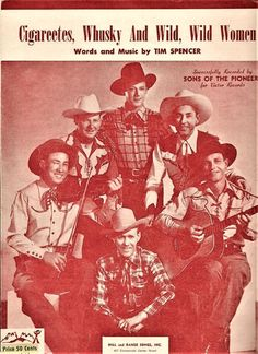 ''Cigareetes, Whiskey and Wild, Wild Women''  1950 sheet music featuring The Sons Of The Pioneers -  novelty song.