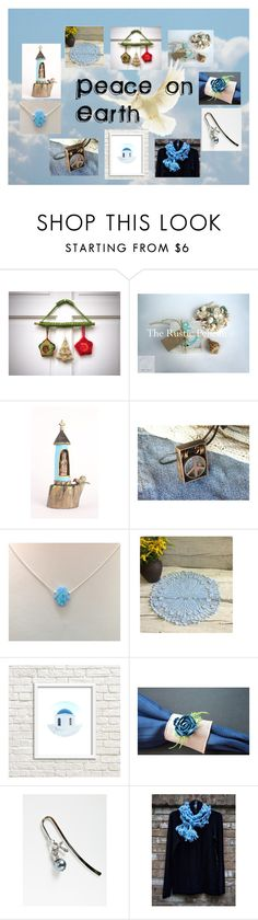 """Peace on Earth: Beautiful Handmade Gifts"" by paulinemcewen on Polyvore"
