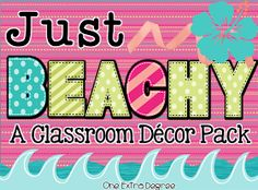 One Extra Degree: Just Beachy: A Classroom Decor Pack!