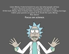 Rick And Morty Love Quote Gallery rick morty rick und morty zitate rick und morty und lustig Rick And Morty Love Quote. Here is Rick And Morty Love Quote Gallery for you. Rick And Morty Love Quote best 100 rick and morty quotes nsf music magaz. Rick And Morty Quotes, Rick And Morty Poster, Rick And Morty Meme, Rick Wallpaper, Ricky Y Morty, Wubba Lubba, Rick E, Science Quotes, Get Schwifty