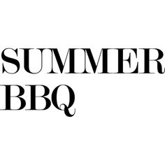 Summer Bbq Text ❤ liked on Polyvore featuring words, text, backgrounds, black, filler, quotes, phrase and saying