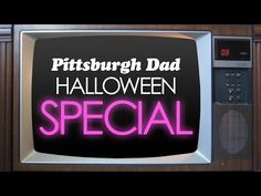 Gather the family around the TV, it's the Pittsburgh Dad Halloween Special! Something creepy is haunting Dad's house :)