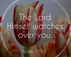 The Lord watches over you.