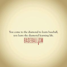 Baseball is life.