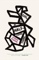 """A girl is a half-formed thing by Eimear McBride- """"The story of a young woman's relationship with her brother, and the long shadow cast by his childhood brain tumor, touching on everything from family violence to sexuality and the personal struggle to remain intact in times of intense trauma."""""""