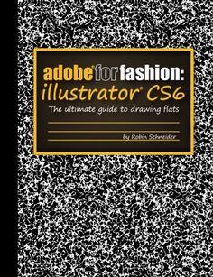 Adobe for fashion: illustrator cs6: Amazon.de: Robin Schneider: Englische Bücher