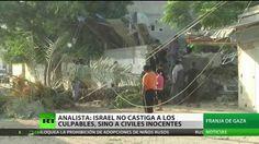 """""""Israel no castiga a los culpables, sino a los civiles inocentes"""""""