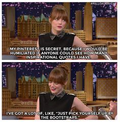 Emma Stone loves Pinterest, but no, you cannot see her boards. https://www.youtube.com/watch?v=-JA1sP13F_8