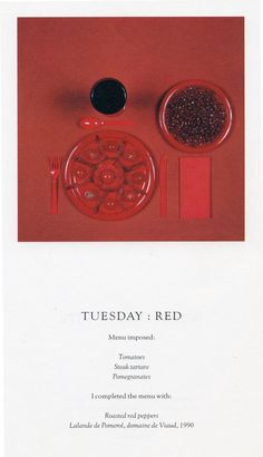 Tuesday: Red - Chromatic Diet, by Sophie Calle who spent 7 days eating colour coordinated meals