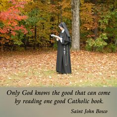 Only God knows the good that can come by reading one good Catholic book. #DaughtersofMaryPress #DaughtersofMary