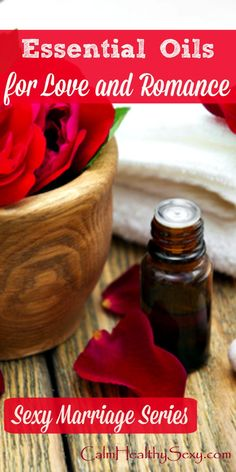 Best Essential Oils For Romance & Love - Enjoy Natural Health