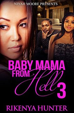 Baby Mama From Hell 3 by Rikenya Hunter http://www.amazon.com/dp/B012WUTMUY/ref=cm_sw_r_pi_dp_1x4mwb158PXK7