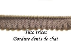 TUTO TRICOT BORDURE OURLET DENTS DE CHAT AU TRICOT FACILE - YouTube Knitting Stiches, Knitting Videos, Easy Knitting, Knitting Yarn, Crochet Stitches, Crochet Wool, Booties Crochet, Crochet Slippers, Diy Crochet