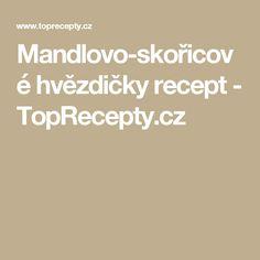 Mandlovo-skořicové hvězdičky recept - TopRecepty.cz