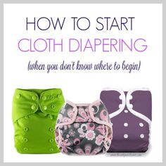 How to Start Using Cloth Diapers (When You Don't Know Where to Begin) #die-besten-stoffwindeln.de