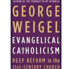 """Lukewarm Catholicism has no future,"" church commentator George Weigel observes in his latest book ""Evangelical Catholicism: Deep Reform in the 21st-Century Church."""
