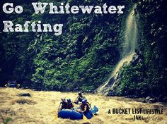 Go Whitewater Rafting / Bucket List Ideas / Before I Die