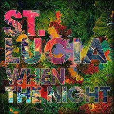 St. Lucia - When The Night on 2LP + Download