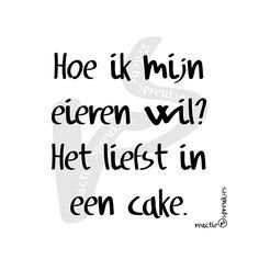 Liefst in een cake #eieren #humor