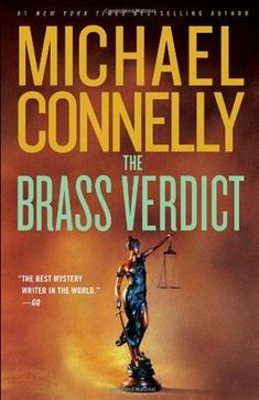The Brass Verdict (Harry Bosch, #14; Mickey Haller, #2; Harry Bosch Universe, #17) by Michael Connelly — Reviews, Discussion, Bookclubs, Lists