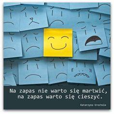 Na zapas nie warto się martwić... #Grochola-Katarzyna,  #Radość, #Zmartwienia