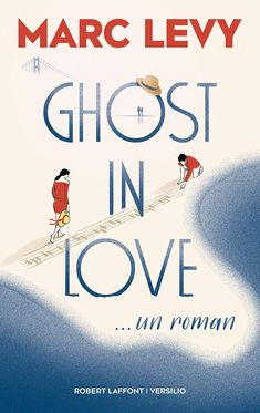 [Free Read] Ghost in Love, Auteur : Marc Levy French Teaching Resources, Teaching French, Marc Lévy, Kevin Tran, Good Books, Books To Read, Lus, Free Reading, Ebook Pdf
