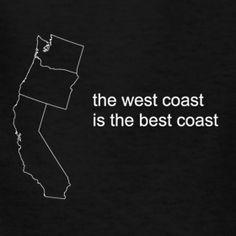 West Coast = Best Coast
