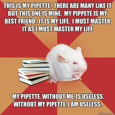 this is my pipette there are many like it but this one is - Science Major Mouse