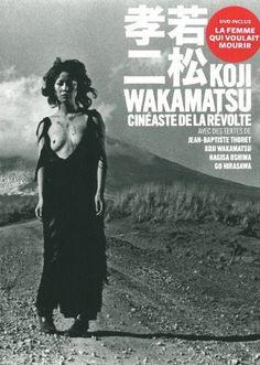 Koji Wakamatsu, cinéaste de la révolte  #Etudes