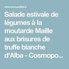 Salade estivale de légumes à la moutarde Maille aux brisures de truffe blanche d'Alba - Cosmopolitan.fr