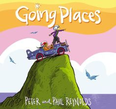 """going places - Top 10 Picture Books to Inspire """"Classroom Habitudes"""" by Lesley Burnap 