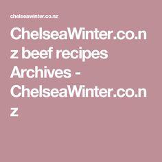 ChelseaWinter.co.nz beef recipes Archives - ChelseaWinter.co.nz