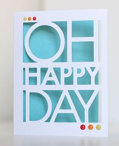 Oh Happy Day Card | Kalyn Kepner for Silhouette