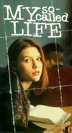 My So-Called Life,  Claire Danes - loved this show