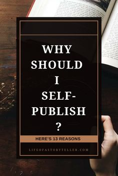 13 Reasons Why You Should Self Publish