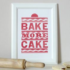 Hey, I found this really awesome Etsy listing at https://www.etsy.com/listing/83972794/vintage-bake-more-cake-letterpress-print