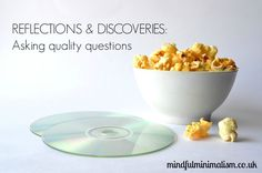Reflections & Discoveries: Asking quality questions