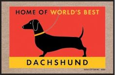 Home of the World's Best Dachshund Doormat, from Dogstuff.com. Doormat: Home of the World?s Best Dachshund. Humorous, durable doormat. Perfect gift for Dachshund lovers! Manufactured in USA. 100% Olefin Indoor/Outdoor Carpet. Washable with hose