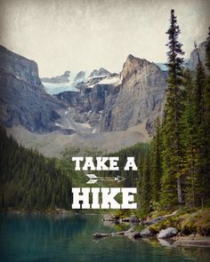 Take a Hike - Lake Moraine Banff, Canadian Rockies- Adventure Print, Motivational Quote, Wall Word Art, Rustic Cabin Decor, Lake House Decor