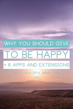 Why you Should Give to be Happy + 6 Apps and Extensions