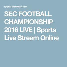SEC FOOTBALL CHAMPIONSHIP 2016 LIVE | Sports Live Stream Online