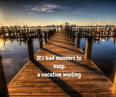 What are you waiting for? #SWFL #travel #quote
